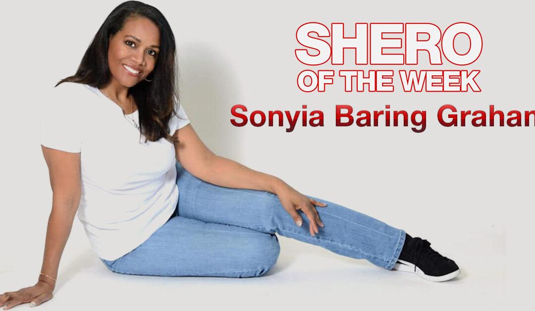 Shero of the Week- Sonyia Baring Graham