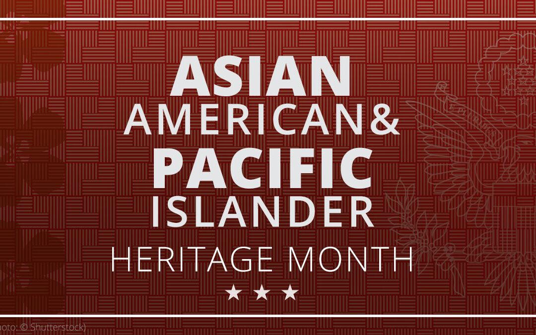 Asian American and Native Hawaiian Pacific Islander Heritage Month
